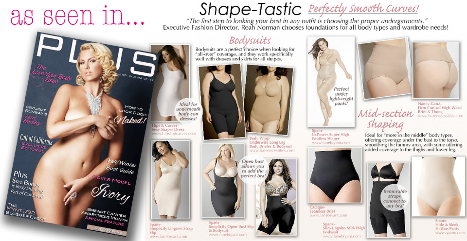 PLUS Model Magazine Executive Fashion Director and plus size fashion expert Reah Norman chooses plus size shapewear and foundations for all body types in the October issue of PLUS Model Magazine.